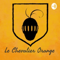 Logo du podcast Le Chevalier Orange déménage sur KEEKU !