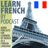 Logo of the podcast Learn French by Podcast