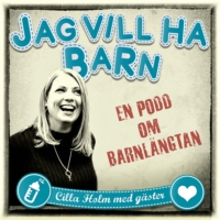 Logo of the podcast Jag vill ha barn