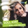Logo of the podcast Soll ich? Oder soll ich nicht?