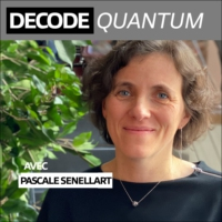 Logo of the podcast A la rencontre de Pascale Senellart, Docteur en Physique Quantique et co fondatrice de la startup Q…