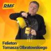 Logo of the podcast Felieton Tomasza Olbratowskiego