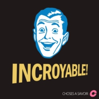 Logo of the podcast Incroyable !