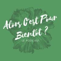 Logo du podcast Alors C'est Pour Bientôt ?
