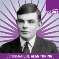 Logo of the podcast Les mythologies d'Alan Turing (4/4)