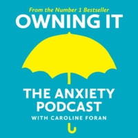 Logo of the podcast Owning It: What you probably didn't know about exercise for anxiety with Dr Kelly McGonigal