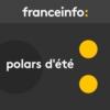 Logo of the podcast Polars d'été