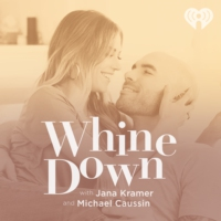 Logo of the podcast Whine Down with Jana Kramer and Michael Caussin