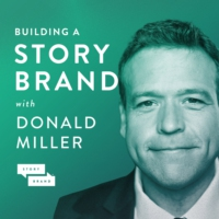 Logo of the podcast Building a StoryBrand with Donald Miller | Clarify Your Message So Customers Will Listen