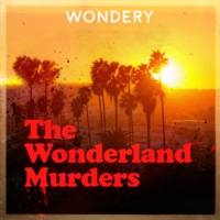 Logo of the podcast The Wonderland Murders by Hollywood & Crime