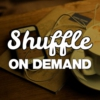 Logo of the podcast Shuffle On-Demand – Shuffle Radio