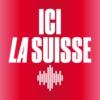 Logo du podcast Ici la Suisse - La 1ere