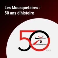 Logo du podcast Les Mousquetaires : 50 ans d'histoire