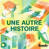 Logo du podcast Une Autre Histoire