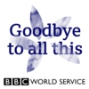 Logo du podcast Goodbye to All This