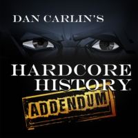 Logo du podcast Dan Carlin's Hardcore History: Addendum