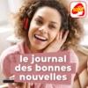 Logo du podcast Le Journal des Bonnes Nouvelles - Radio SCOOP