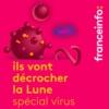 Logo of the podcast Ils vont décrocher la lune - spécial virus
