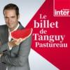 Logo of the podcast Le Billet de Tanguy Pastureau