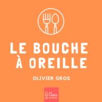 Logo du podcast Le Bouche à Oreille
