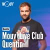 Logo of the podcast Mouv' Live Club : Quentin
