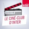 Logo du podcast Le ciné club d'Inter