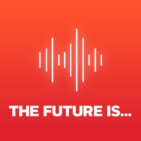 Logo of the podcast The Future Is...