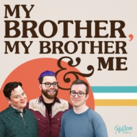 Logo of the podcast My Brother, My Brother And Me