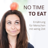 Logo of the podcast Die letzte Folge - Learnings aus 3 Jahren No Time to Eat