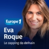 Logo du podcast Le zapping de demain - Eva Roque