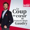 Logo du podcast Le coup de cour de François-Régis Gaudry