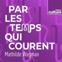 Logo of the podcast Par les temps qui courent