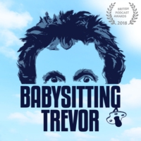 Logo du podcast Babysitting Trevor with Carl Donnelly, Chris Martin and Trevor Crook