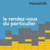 Logo of the podcast Le rendez-vous du Particulier