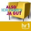 Logo of the podcast hr1 Also ich fand's ja gut