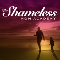 Logo of the podcast The Shameless Mom Academy