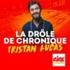 Logo of the podcast La drôle de chronique de Tristan Lucas