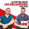 Logo du podcast Les Décaféinés - Le top de l'actu sur Rire & Chansons