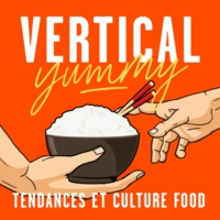 Logo of the podcast Vertical Yummy : Tendances et culture food