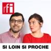 Logo of the podcast Si loin si proche