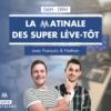 Logo of the podcast La Matinale des Super Lève-Tôt