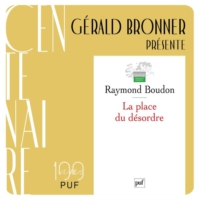 "Logo of the podcast Gérald Bronner présente ""La Place du Désordre"" de Raymond Boudon"