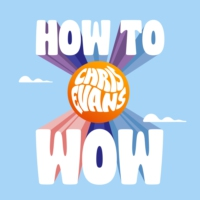 Logo of the podcast CHRIS EVANS - HOW TO WOW