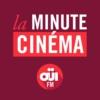 Logo du podcast La Minute Cinéma – OUI FM
