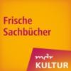 Logo du podcast MDR KULTUR empfiehlt: Frische Sachbücher