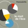 Logo of the podcast Le mot de l'éco