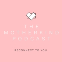 Logo of the podcast The Motherkind Podcast
