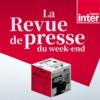 Logo du podcast La Revue de Presse du week-end