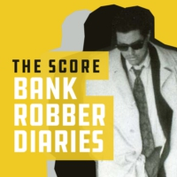 Logo of the podcast The Score: Bank Robber Diaries