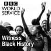 Logo of the podcast Witness History: Witness Black History